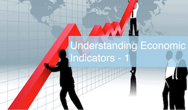 Understanding Economic Indicators - 1